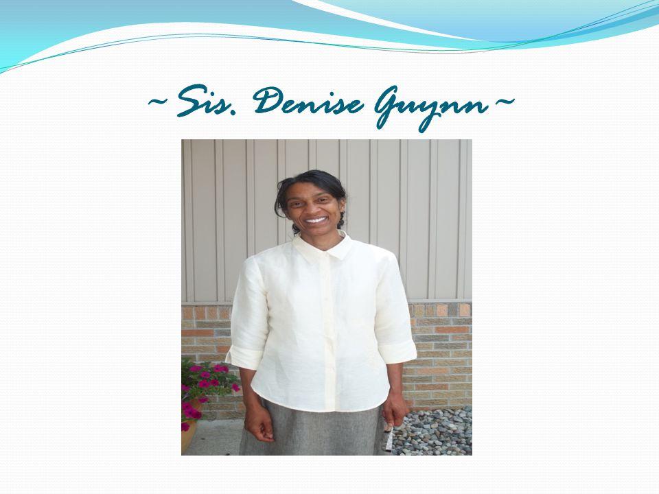 ~Sis. Denise Guynn~