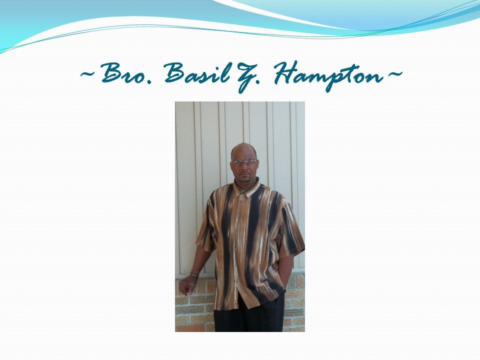 ~Bro. Basil Z. Hampton~