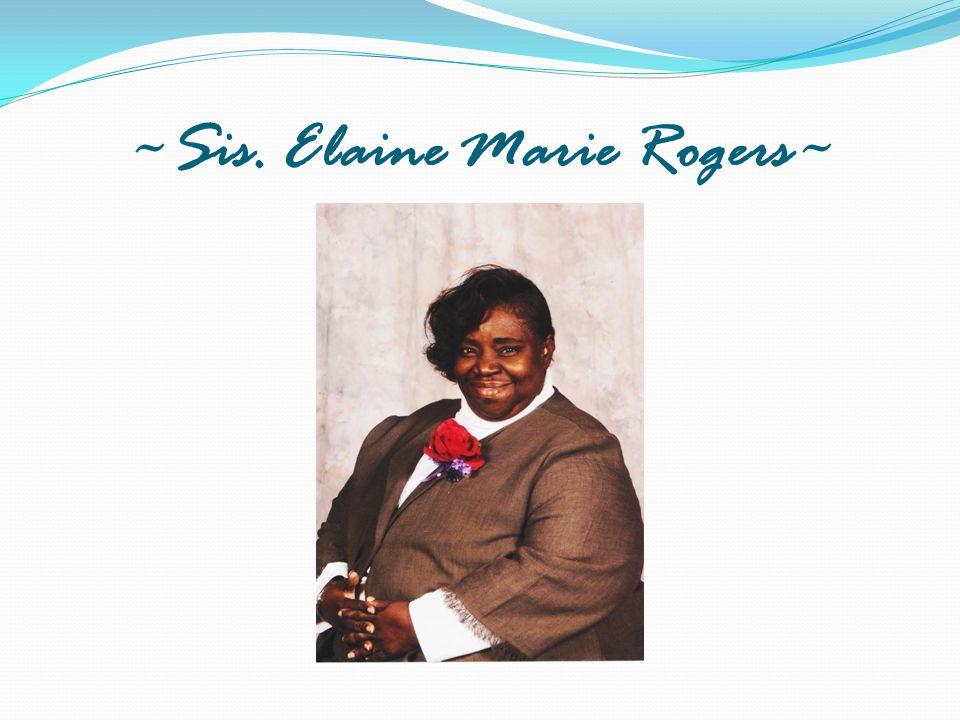 ~Sis. Elaine Marie Rogers~