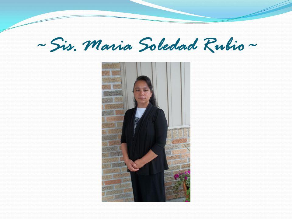 ~Sis. Maria Soledad Rubio~