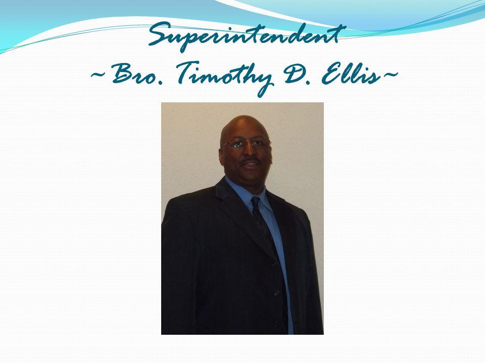 Superintendent ~Bro. Timothy D. Ellis~