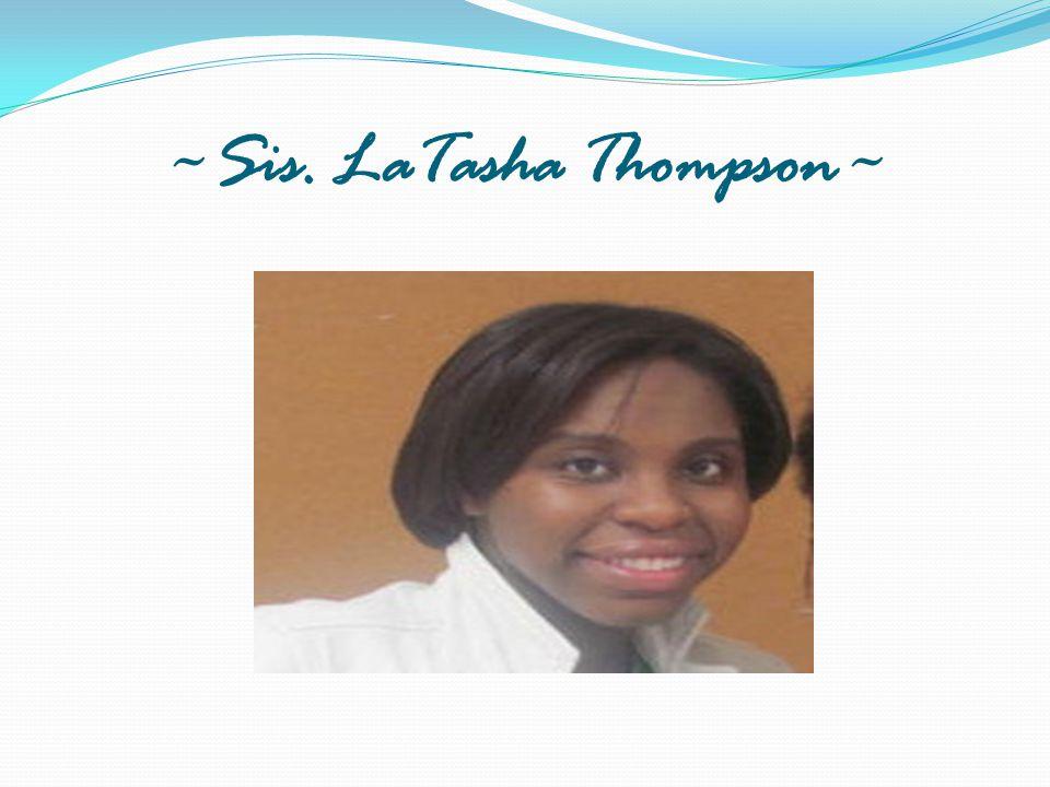 ~Sis. LaTasha Thompson~