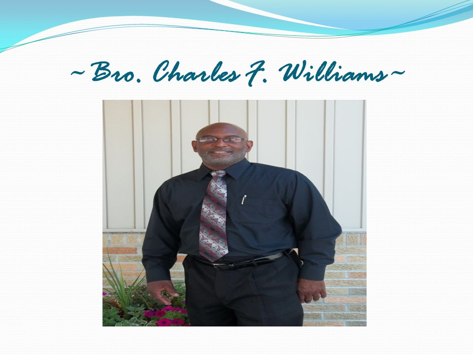 ~Bro. Charles F. Williams~
