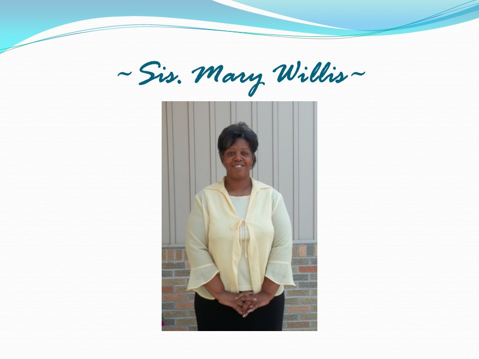 ~Sis. Mary Willis~