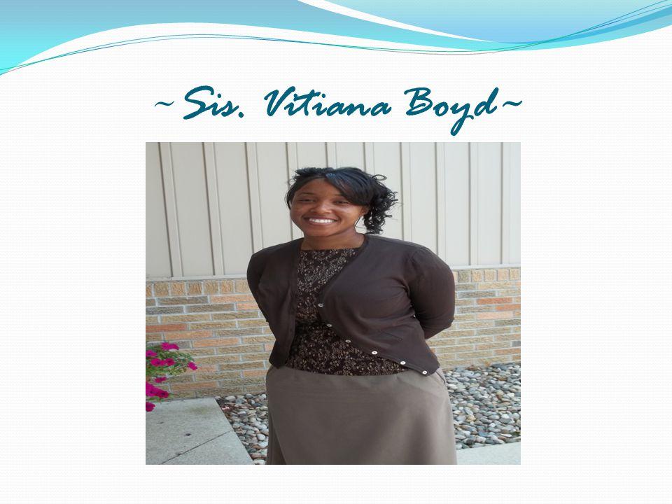 ~Sis. Vitiana Boyd~