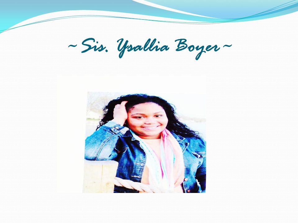 ~Sis. Ysallia Boyer~