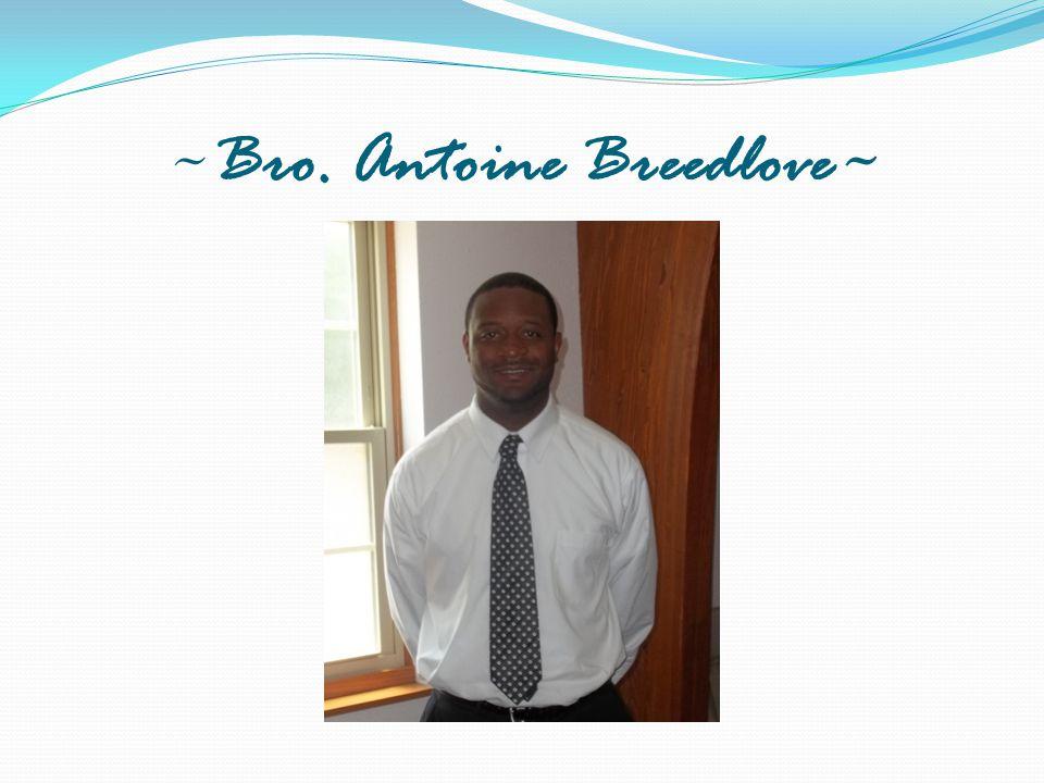 ~Bro. Antoine Breedlove~