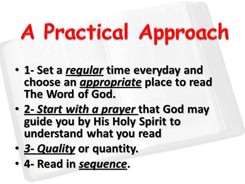 1- Set a regular time everyday and choose an appropriate place to read The Word of God.