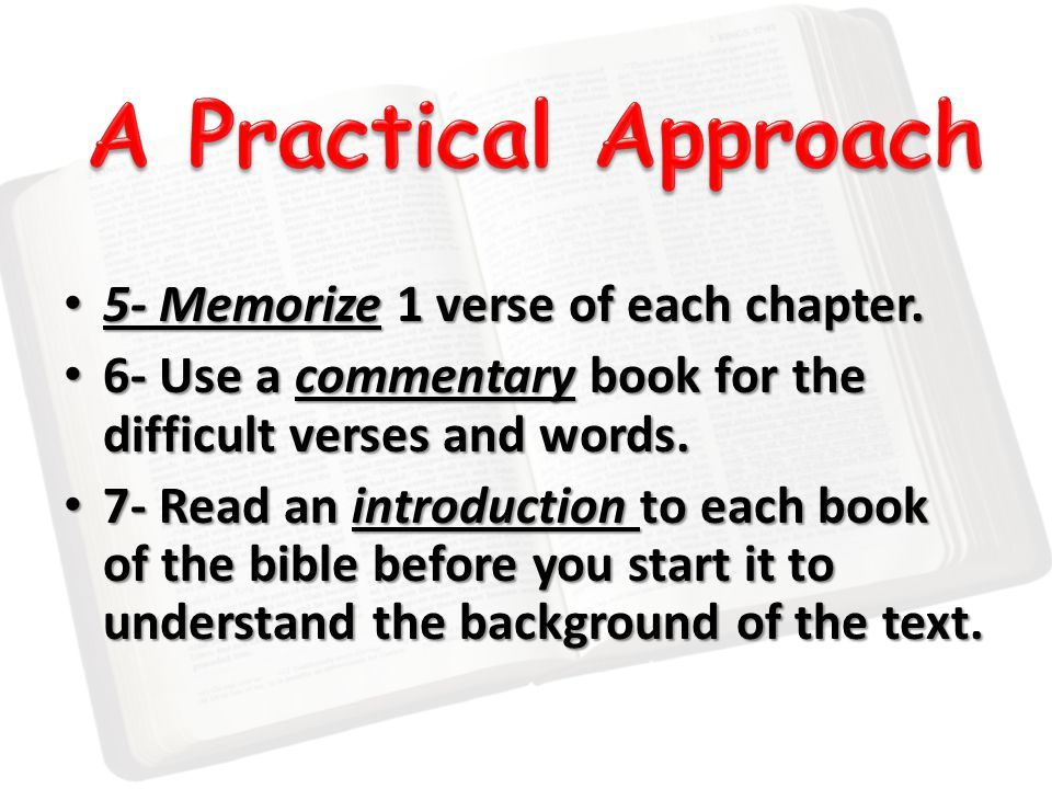 5- Memorize 1 verse of each chapter. 5- Memorize 1 verse of each chapter. 6- Use a commentary book for the difficult verses and words. 6- Use a commen