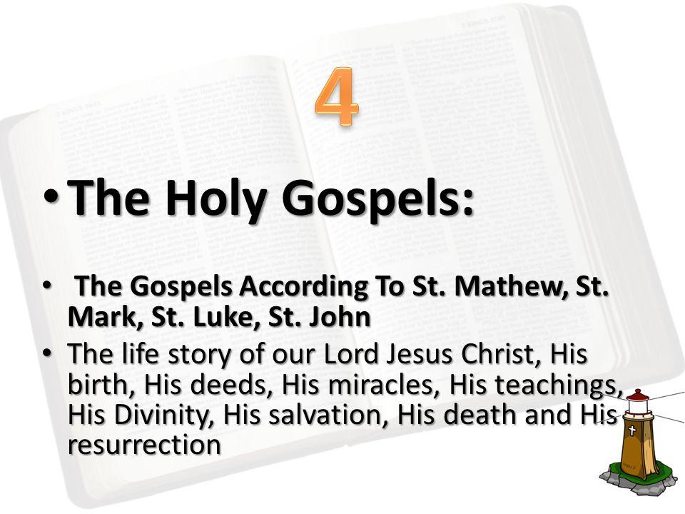 The Holy Gospels: The Holy Gospels: The Gospels According To St. Mathew, St. Mark, St. Luke, St. John The Gospels According To St. Mathew, St. Mark, S