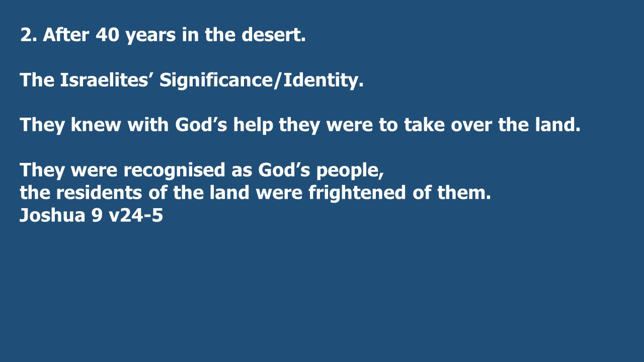 2. After 40 years in the desert. The Israelites' Significance/Identity.