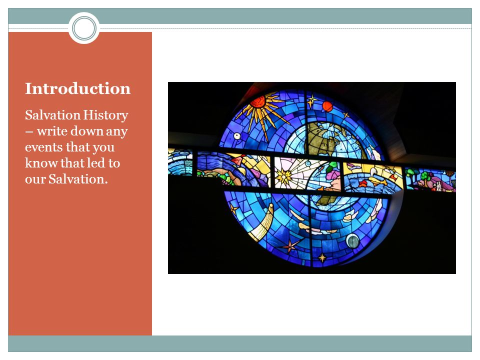 Introduction Salvation History – write down any events that you know that led to our Salvation.