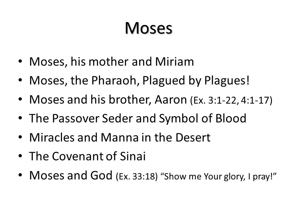 Moses Moses, his mother and Miriam Moses, the Pharaoh, Plagued by Plagues.