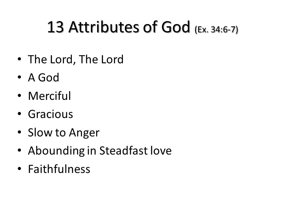 13 Attributes of God (Ex.
