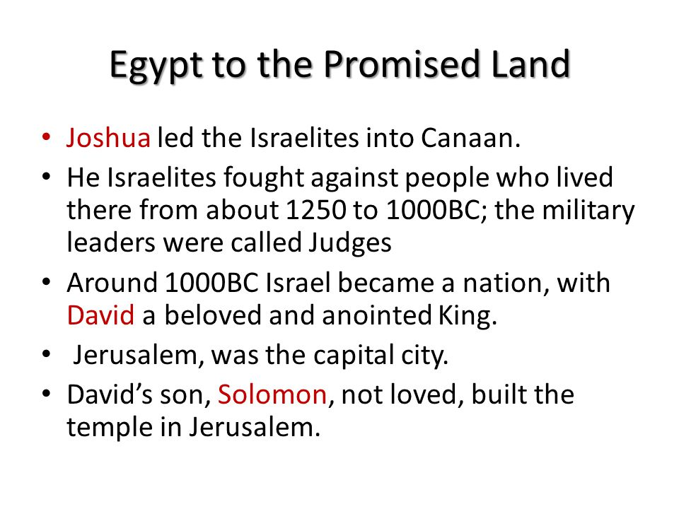 Egypt to the Promised Land Joshua led the Israelites into Canaan.