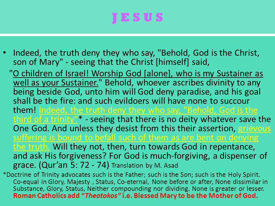 J E S U S Indeed, the truth deny they who say, Behold, God is the Christ, son of Mary - seeing that the Christ [himself] said, O children of Israel.