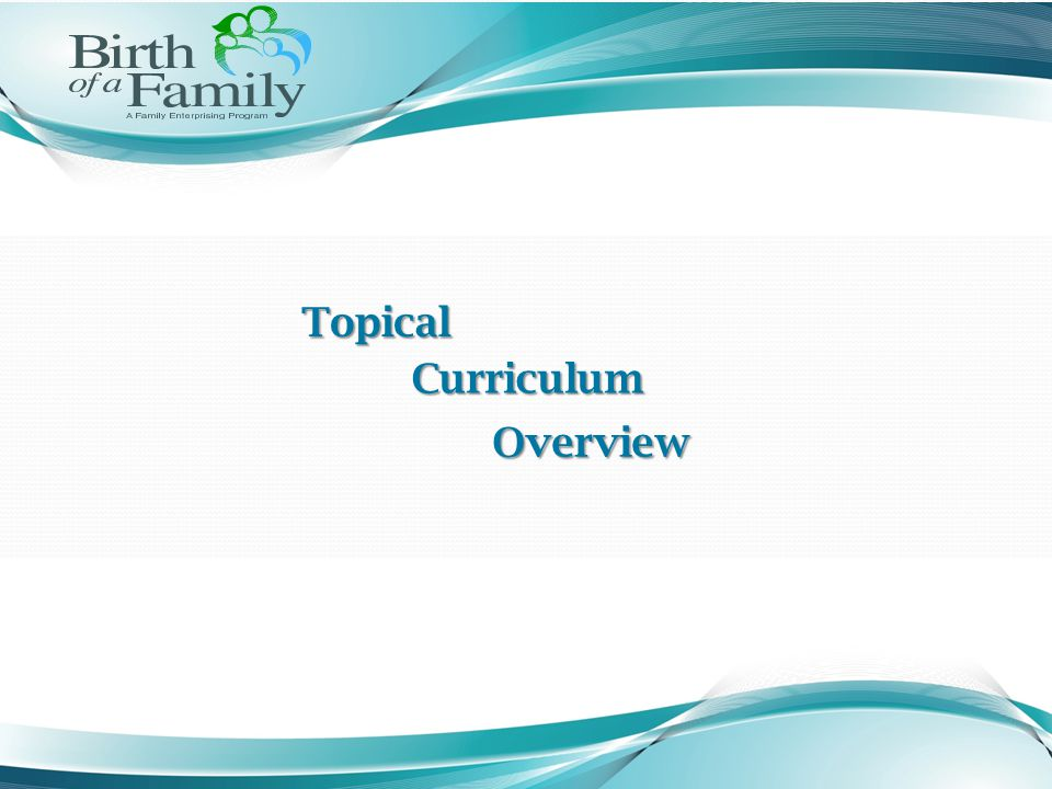 TopicalCurriculum Overview Overview