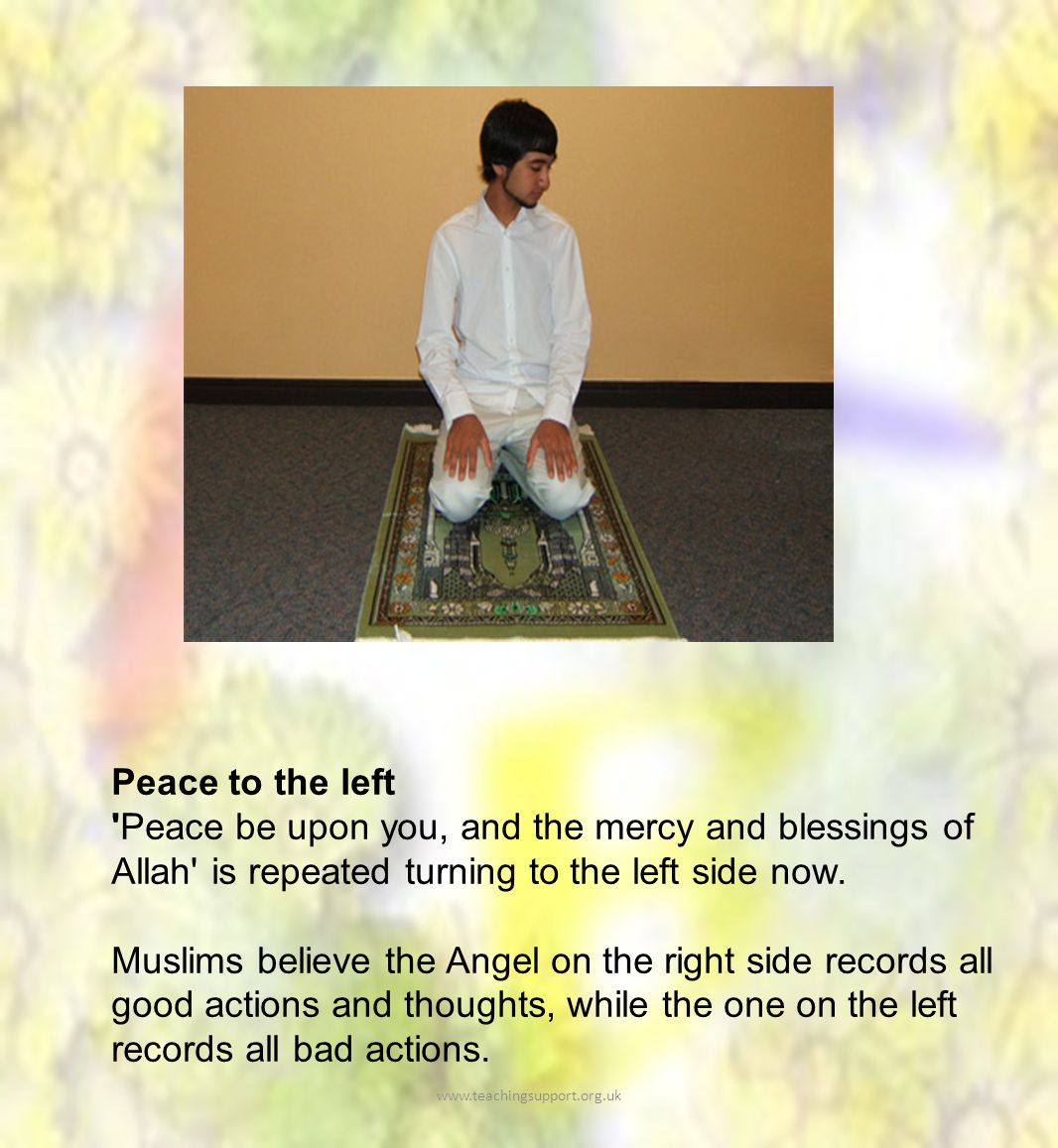 Peace to the left Peace be upon you, and the mercy and blessings of Allah is repeated turning to the left side now.
