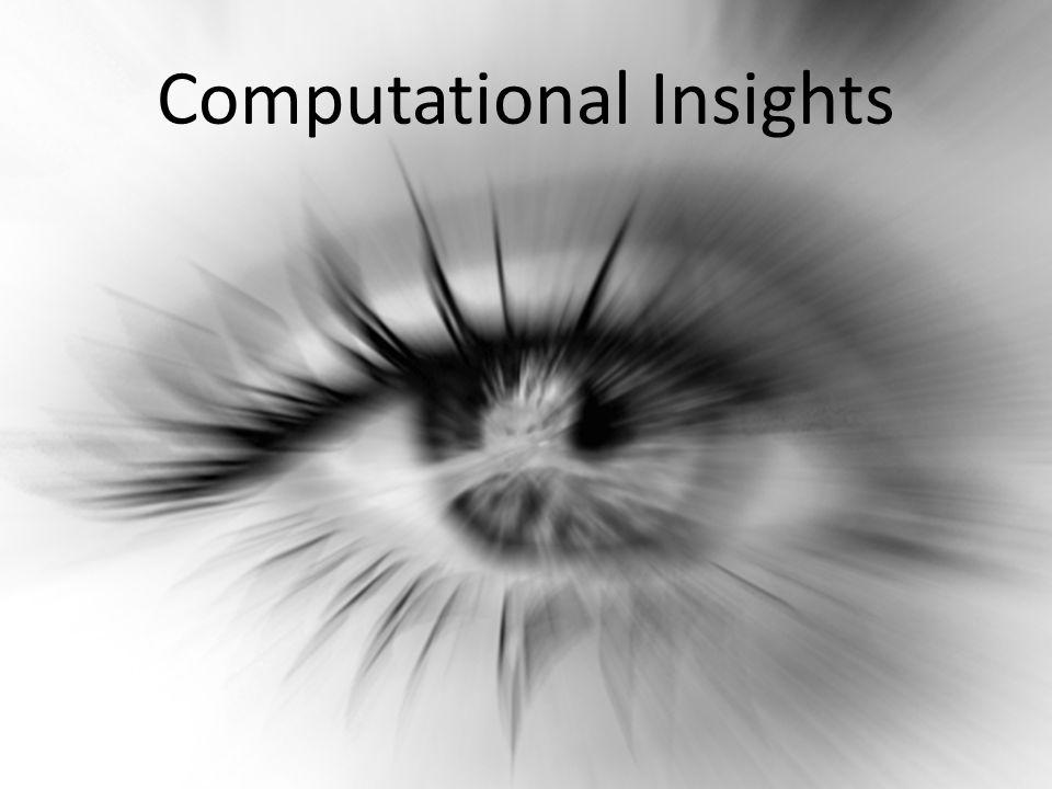 Computational Insights