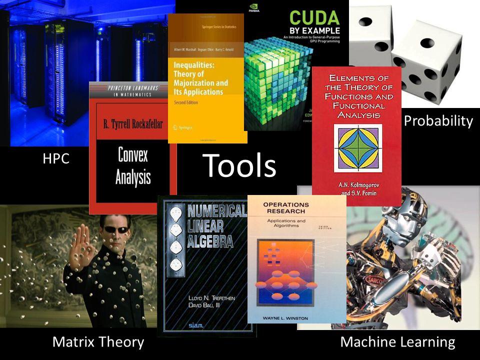 Tools Probability Machine LearningMatrix Theory HPC