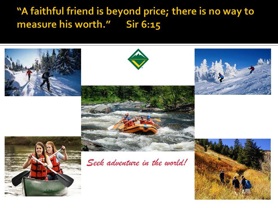 Seek adventure in the world!
