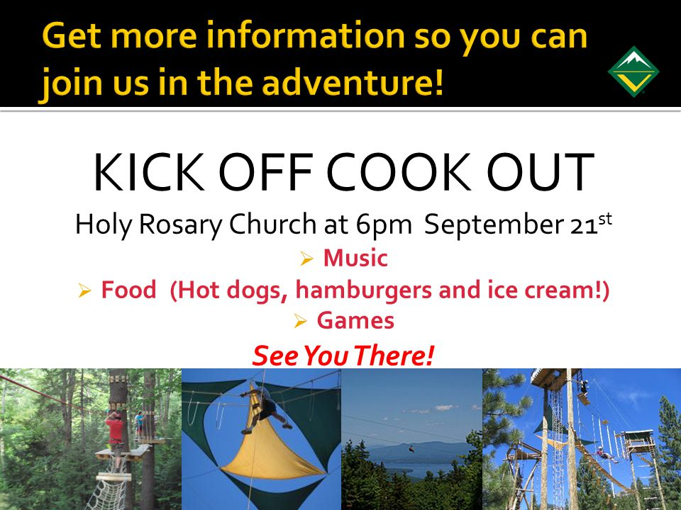 KICK OFF COOK OUT Holy Rosary Church at 6pm September 21 st MMusic FFood (Hot dogs, hamburgers and ice cream!) GGames See You There!