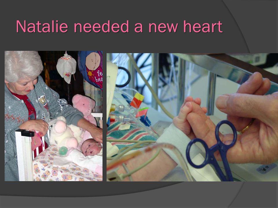 Natalie got a new heart.