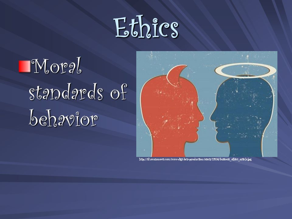 Ethics Moral standards of behavior http://s3.amazonaws.com/mmc-digi-beta-production/assets/11476/business_ethics_article.jpg