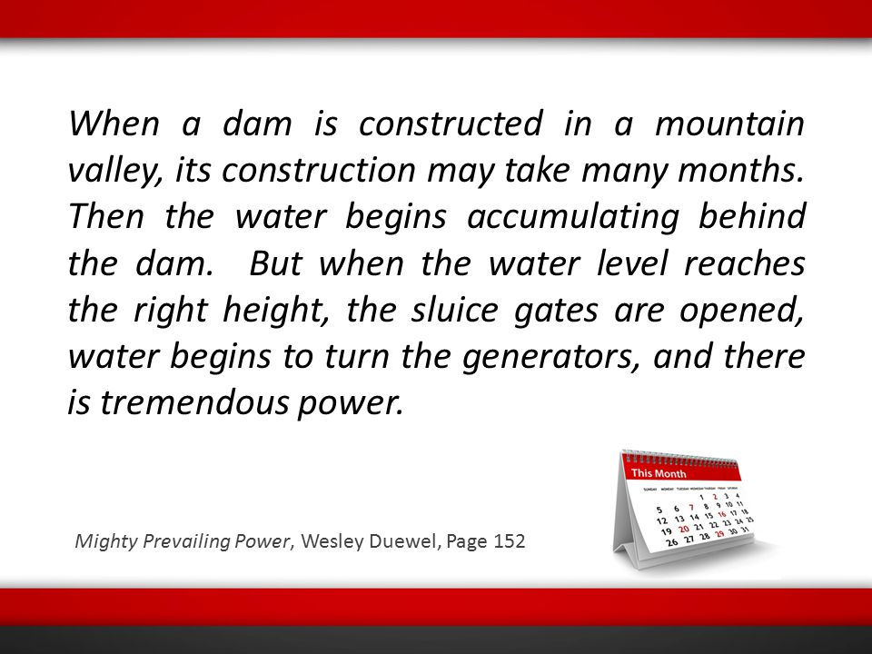 When a dam is constructed in a mountain valley, its construction may take many months. Then the water begins accumulating behind the dam. But when the