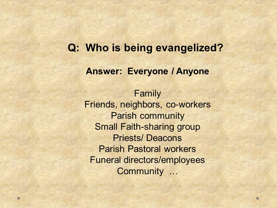 Q: Who is being evangelized.