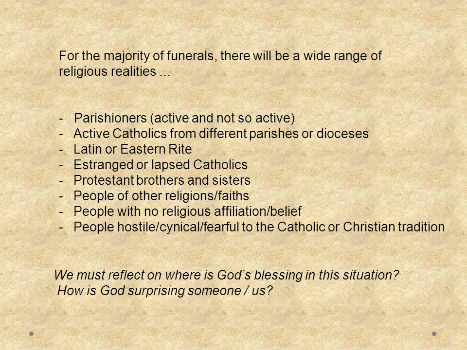 For the majority of funerals, there will be a wide range of religious realities...