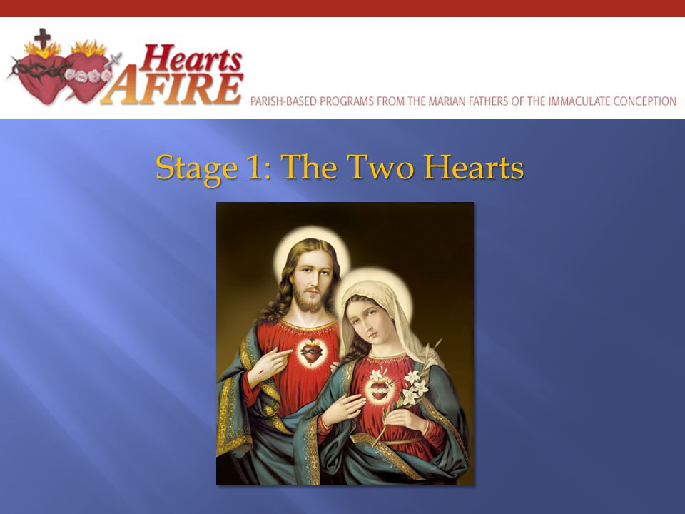 Stage 1: The Two Hearts
