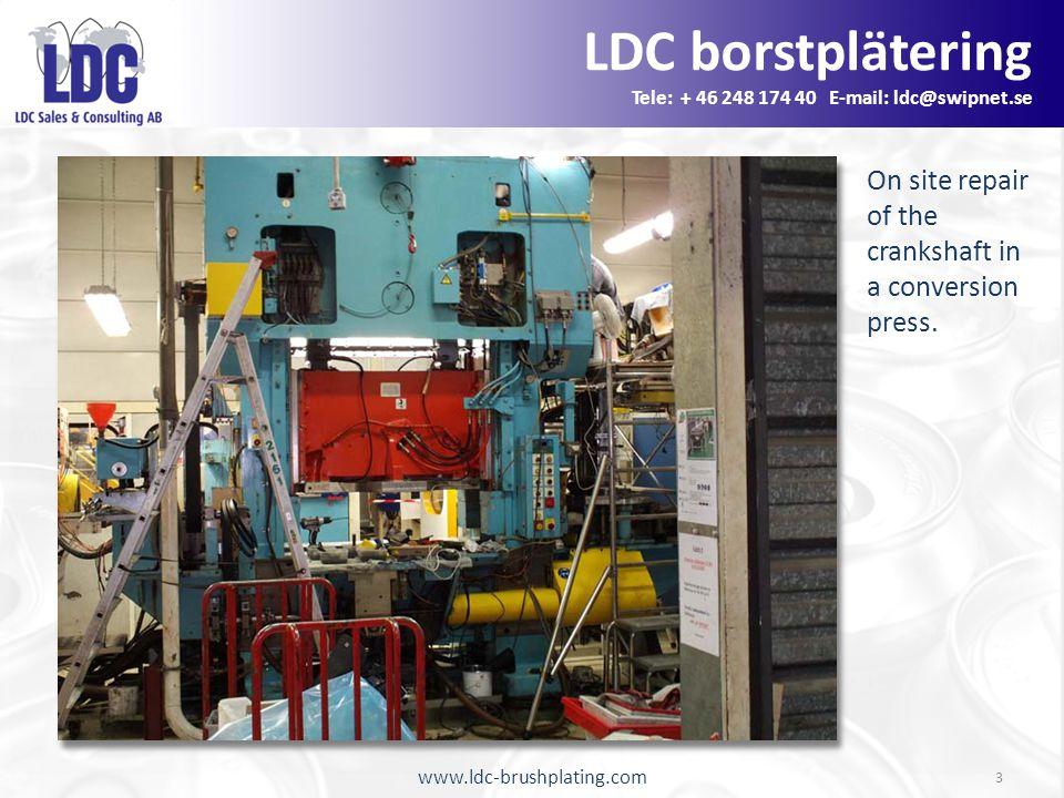 www.ldc-brushplating.com 3 On site repair of the crankshaft in a conversion press.