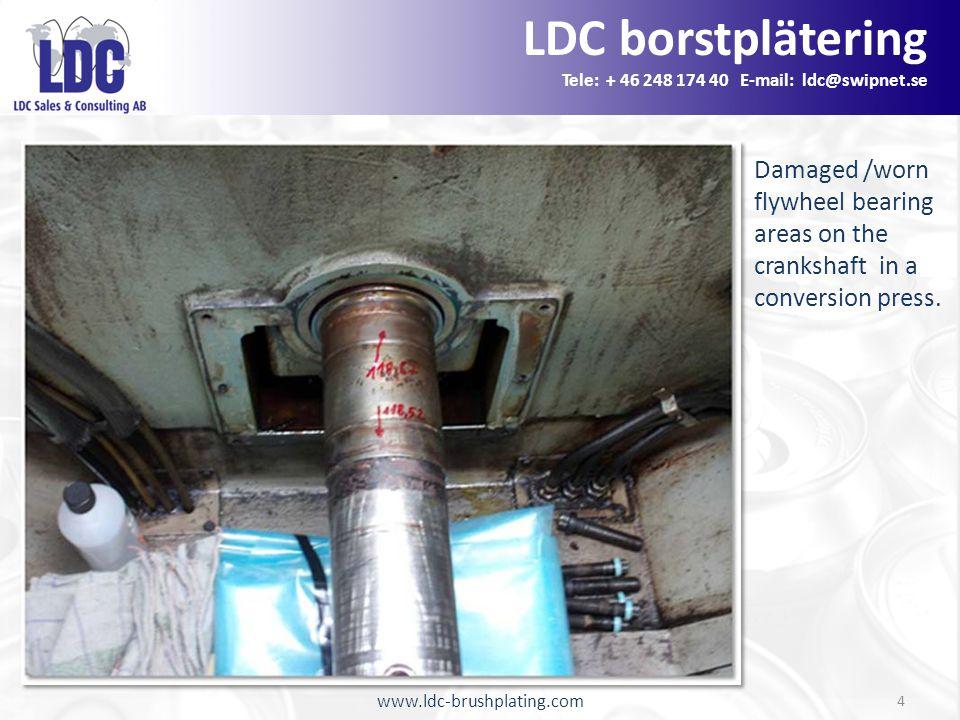 www.ldc-brushplating.com 4 LDC borstplätering Tele: + 46 248 174 40 E-mail: ldc@swipnet.se Damaged /worn flywheel bearing areas on the crankshaft in a conversion press.