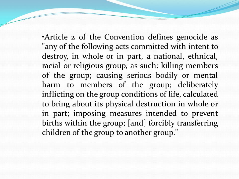 Article 2 of the Convention defines genocide as