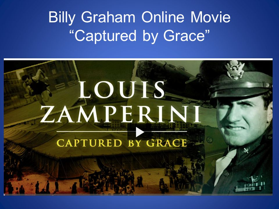 Billy Graham Online Movie Captured by Grace