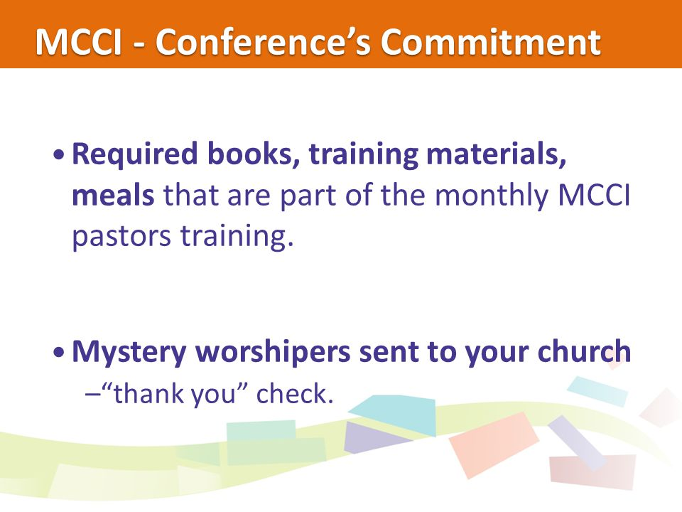 MCCI - Conference's Commitment Required books, training materials, meals that are part of the monthly MCCI pastors training.