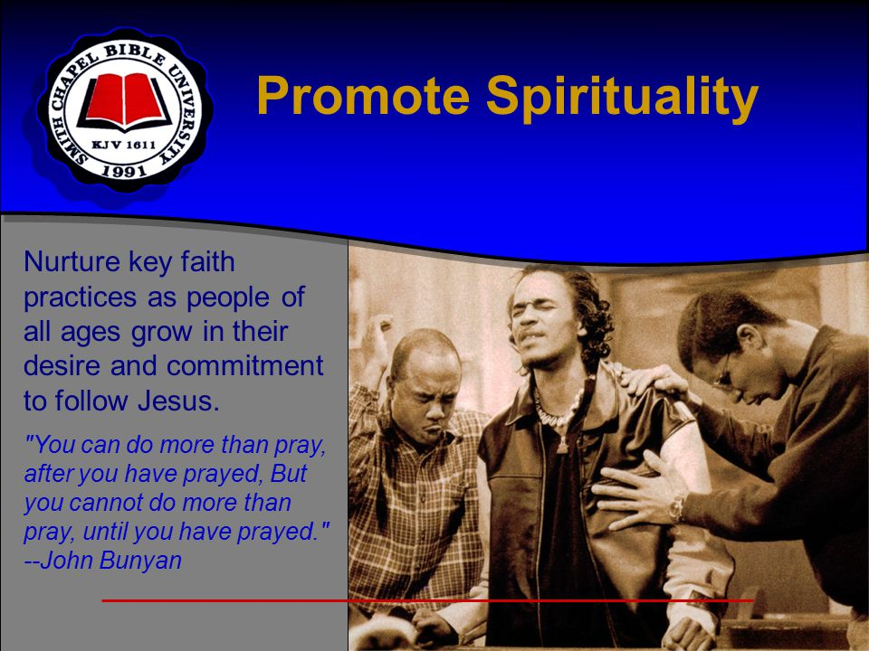 Nurture key faith practices as people of all ages grow in their desire and commitment to follow Jesus.