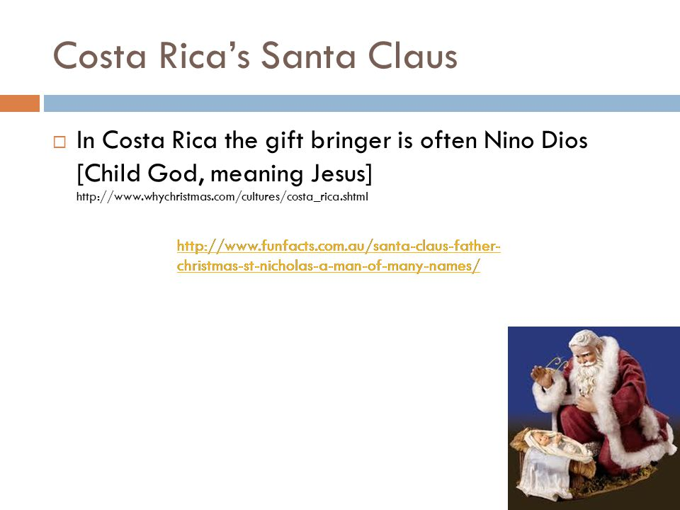 Costa Rica Christmas characters  Nino Dios is an important character.