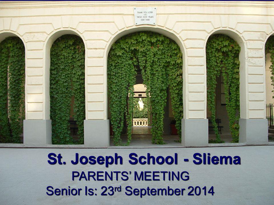 St. Joseph School - Sliema PARENTS' MEETING Senior Is: 23 rd September 2014
