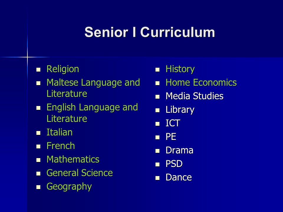 Senior I Curriculum Religion Religion Maltese Language and Literature Maltese Language and Literature English Language and Literature English Language
