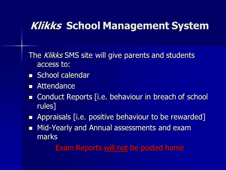 Klikks School Management System The Klikks SMS site will give parents and students access to: School calendar School calendar Attendance Attendance Co