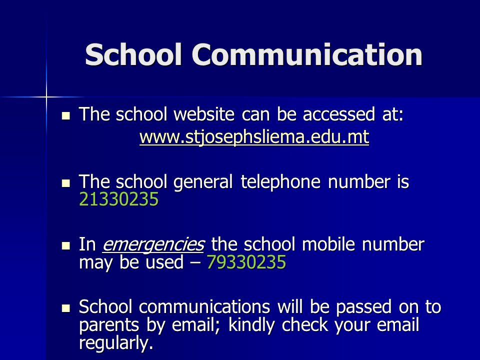School Communication The school website can be accessed at: The school website can be accessed at: www.stjosephsliema.edu.mt The school general teleph