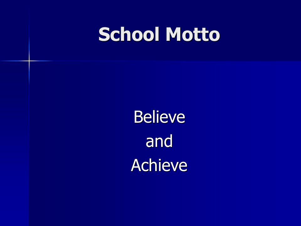 School Motto BelieveandAchieve