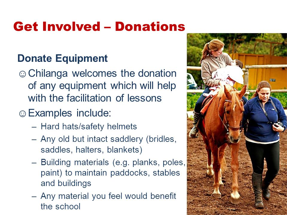 Get Involved – Donations Donate Equipment ☺Chilanga welcomes the donation of any equipment which will help with the facilitation of lessons ☺Examples