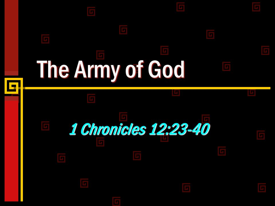 The Army of God 1 Chronicles 12:23-40