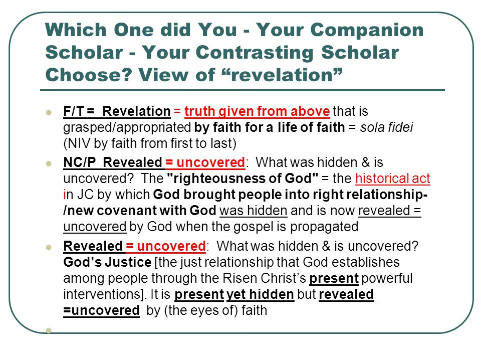 "Which One did You - Your Companion Scholar - Your Contrasting Scholar Choose? View of ""revelation"" F/T = Revelation = truth given from above that is g"