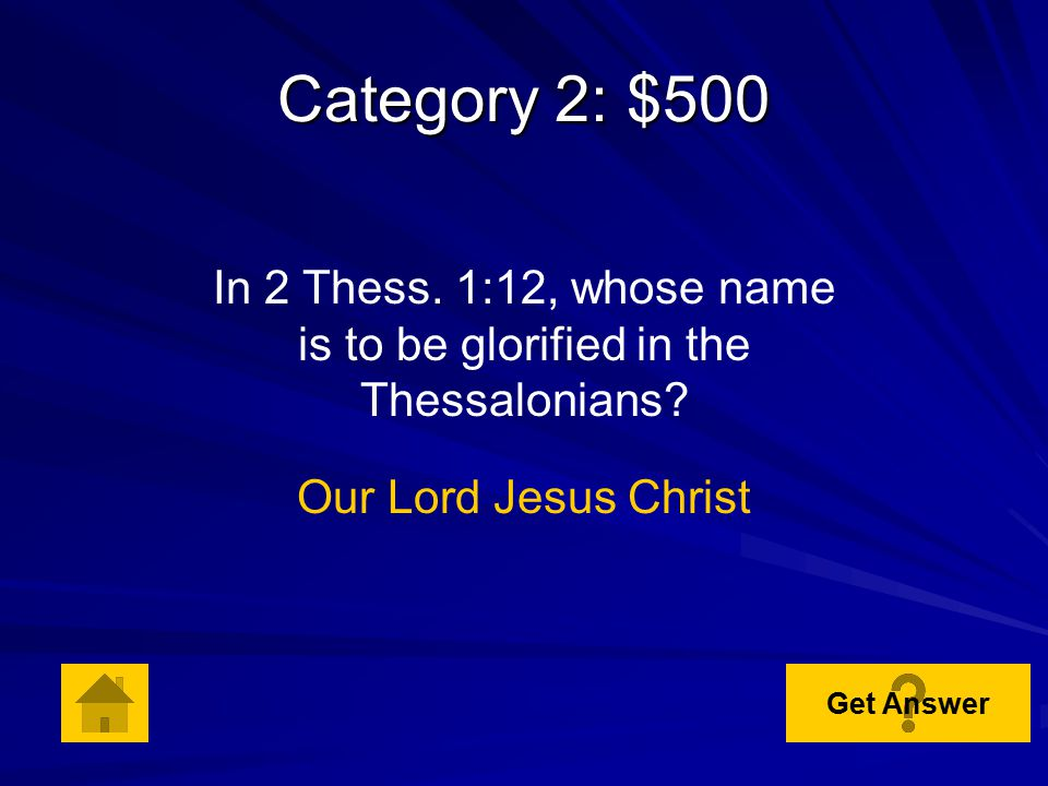 Category 2: $400 According to 2 Thess. 1:11, the prayer is that God would fulfill all the good pleasure of His goodness and the work of faith with wha