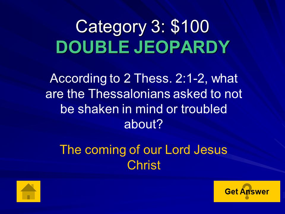 Category 2: $500 In 2 Thess. 1:12, whose name is to be glorified in the Thessalonians? Our Lord Jesus Christ Get Answer