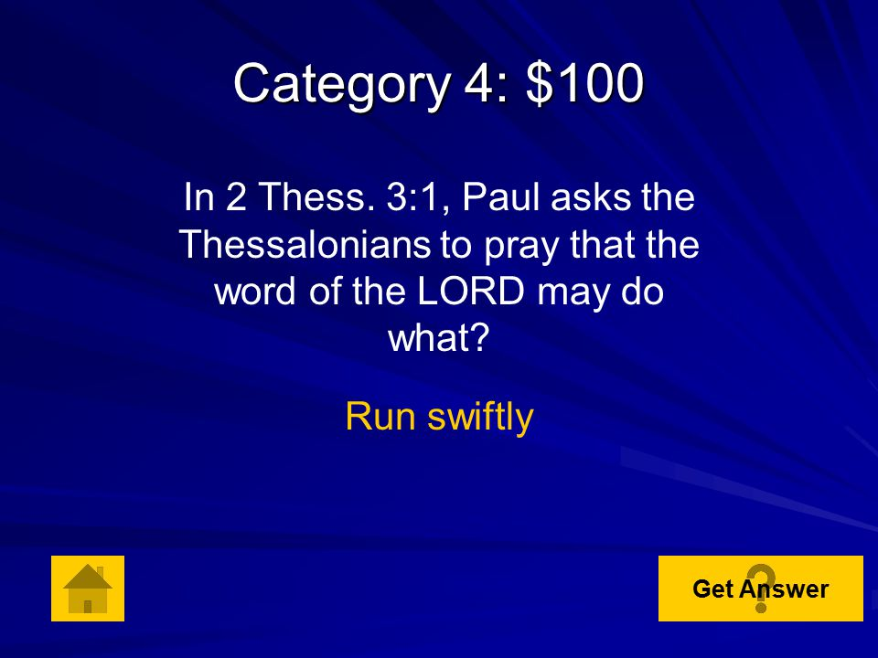 Category 3: $500 In 2 Thess. 2:15, what were the Thessalonians taught whether by word or epistle that they are to stand fast and hold on to? The tradi